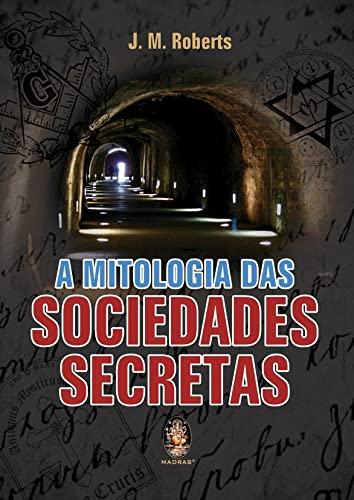 9788537007433: A Mitologia Das Sociedades Secretas (Em Portuguese do Brasil)