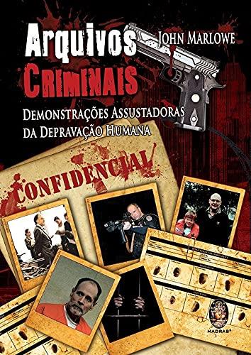 9788537008379: Arquivos Criminais: Demonstracoes Assustadoras da Depracacao Humana