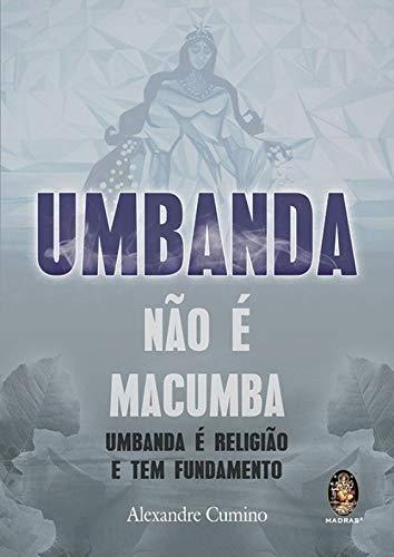 9788537009222: Umbanda não É Macumba (Em Portuguese do Brasil)