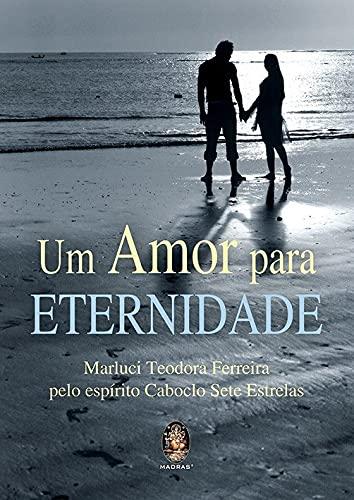 9788537009291: Amor Para Eternidade, Um