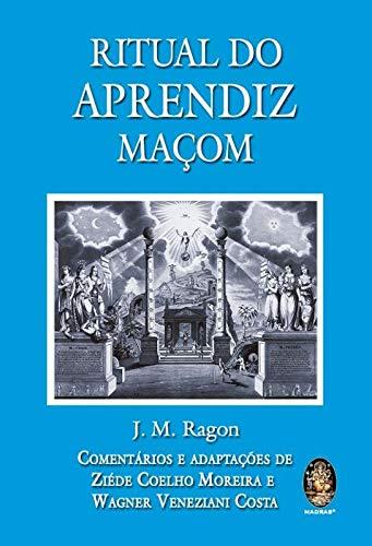 RITUAL DO APRENDIZ MA€ON: RAGON, J. M.