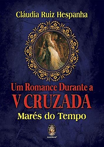 9788537011263: Um Romance Durante a V Cruzada: Marés do Tempo