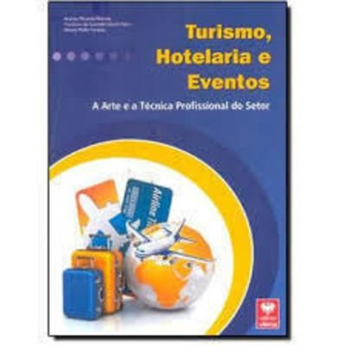 9788537102947: Turismo, Hotelaria e Eventos. A Arte e a Técnica Profissional do Setor
