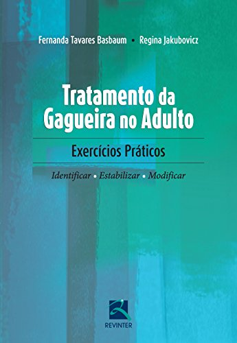 9788537206218: Tratamento da Gagueira no Adulto. Exercícios Práticos, Identificar, Estabilizar, Modificar (Em Portuguese do Brasil)