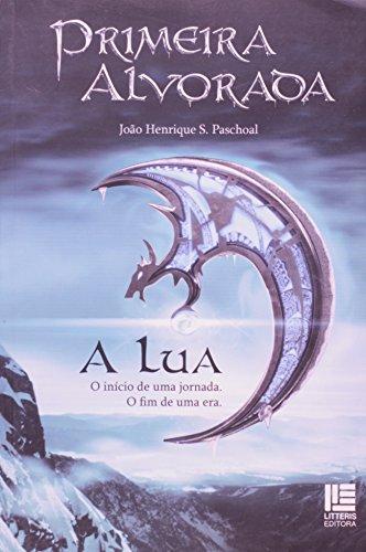 9788537401286: Primeira Alvorada. A Lua (Em Portuguese do Brasil)