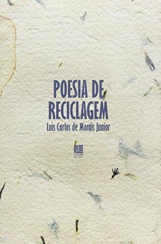 9788537402450: Poesia de Reciclagem