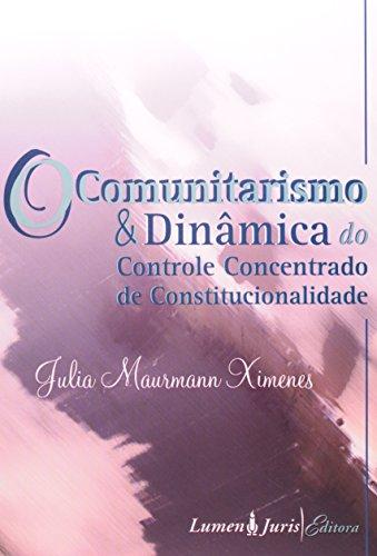 9788537506660: O Comunitarismo E Dinamica Do Controle Concentrado de Constitucionalidade