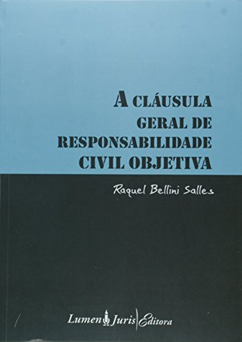 9788537510421: A Cláusula Geral de Responsabilidade Civil Objetiva