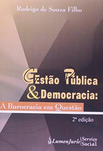 9788537521663: Gest‹o Pœblica e Democracia: A Burocracia em Quest‹o