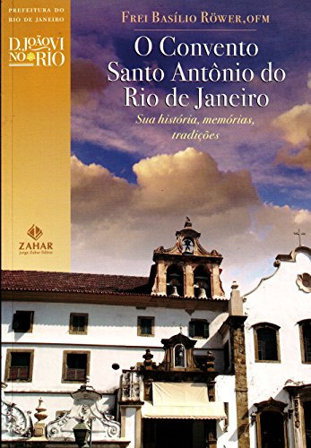 9788537801154: Convento Santo Antonio do Rio de Janeiro: Sua Hist (Em Portugues do Brasil)