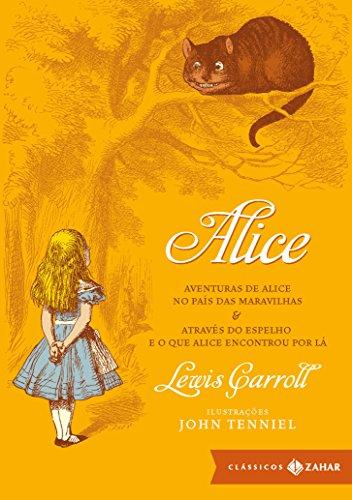 9788537801727: Alice: Aventuras de Alice No Pais das Maravilhas, Atraves do Espelho e O Que Alice Encontrou Por La (Em Portugues do Brasil)