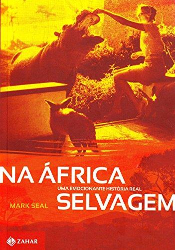 9788537802427: Na Africa Selvagem: Uma Emocionante Historia Real (Em Portugues do Brasil)