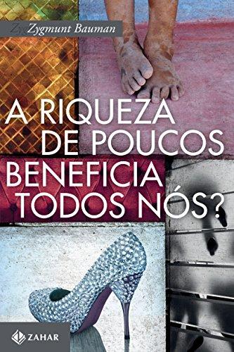 9788537814161: A Riqueza de Poucos Beneficia Todos Nós? (Em Portuguese do Brasil)