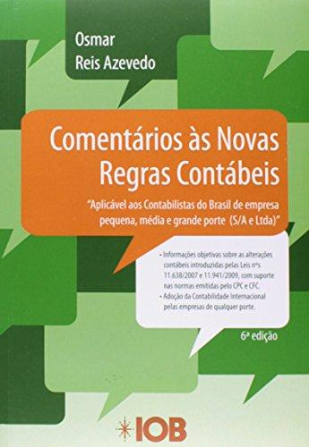 9788537914335: Comentarios as Novas Regras Contabeis Brasileiras - 6»Ed. - Aplicavel aos Contabilistas do Brasil de Empresa Pequena, Me