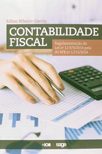 9788537923900: Contabilidade Fiscal Regulamentacao da Lei 12973 2014 Pelas In Rfb 1515 e 1520