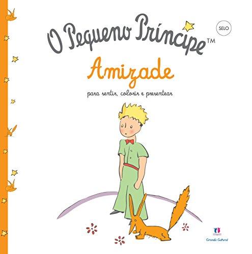 9788538067115: Pequeno Pr'ncipe, O: Amizade Para Sentir, Colorir e Presentear - Livro de Colorir