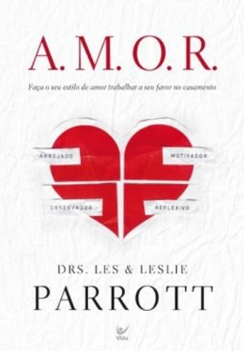 9788538302070: A.M.O.R: Faca o seu Estilo de Amor Trabalhar a seu Favor no Casamento