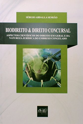 9788538402299: Biodireito e Direito Concursal: Aspectos Cientificos do Direito em Geral e da Natureza Juridica do Embriao Congelado