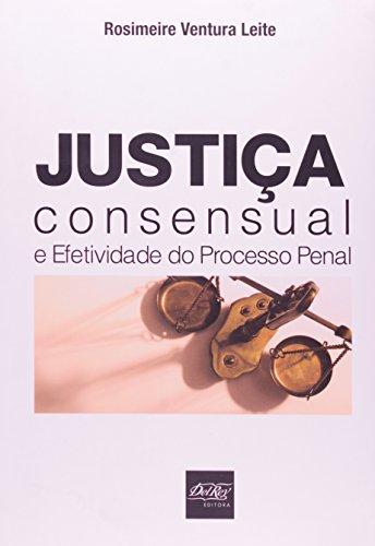 9788538403005: Justica Consensual e Efetividade do Processo Penal