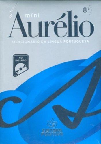 Míni Aurélio : o dicionário da língua: Ferreira, Aurélio Buarque