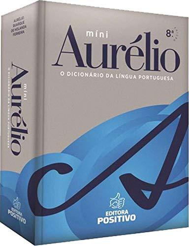 Míni Aurélio - O Dicionário da Língua: Aurélio Buarque de