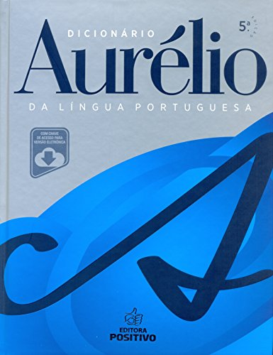 9788538583110: Dicionário Aurélio da Língua Portuguesa (+ Chave de Acesso Para Versão Eletrônica) (Em Portuguese do Brasil)