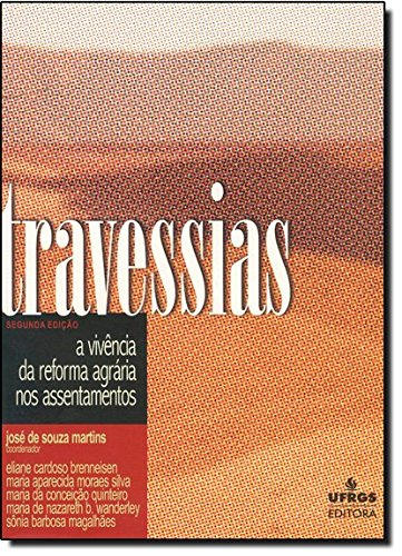 9788538600466: Travessias: A Vivencia da Reforma Agraria nos Assentamentos