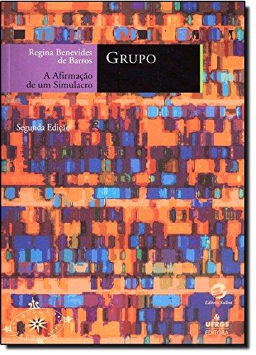 9788538600503: Grupo: A Afirmacao de Um Simulacro