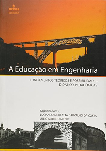 9788538601746: Educacao em Engenharia, A: Fundamentos Teoricos e Possibilidades Didatico-pedagogicas