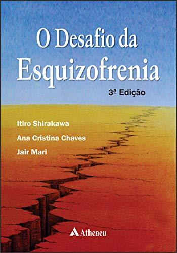 9788538806837: O Desafio da Esquizofrenia (Em Portuguese do Brasil)