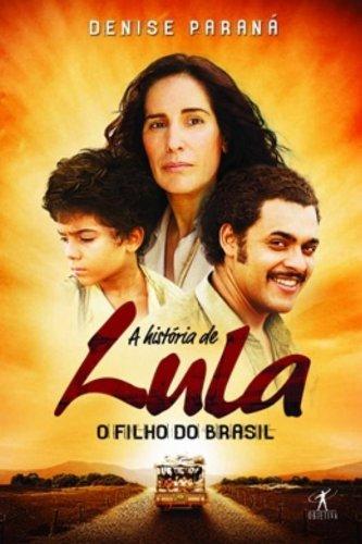 Historia De Lula, A - O Filho: Parana , Denise