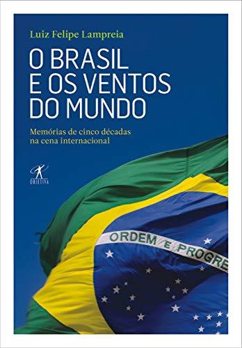 9788539000678: O Brasil e Os Ventos do Mundo (Em Portugues do Brasil)