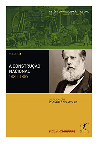 A Construcao Nacional (1808-2010) - Vol. 2: Jose Murilo de
