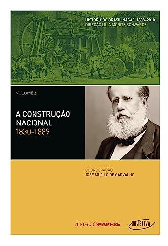 9788539003198: A Construcao Nacional (1808-2010) - Vol. 2 (Em Portugues do Brasil)