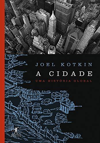 Cidade: Uma Historia Global (Em Portugues do: Joel Kotkin