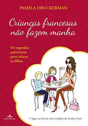 9788539004294: Crianças Francesas Não Fazem Manha (Em Portuguese do Brasil)