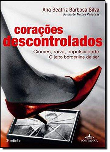 9788539004409: Coracoes Descontrolados (Edicao 2): Ciumes, Raiva, Impulsividade - O Jeito Boderline de Ser (Em Portugues do Brasil)