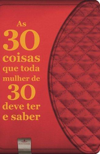 9788539004881: 30 Coisas Que Toda Mulher de 30 Deve Ter e Saber (Em Portugues do Brasil)