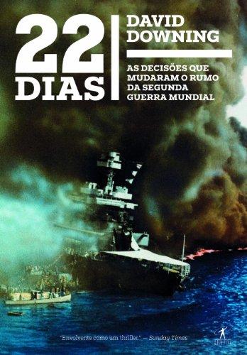 9788539005475: 22 Dias: As Decisoes Que Mudaram O Rumo da Segunda (Em Portugues do Brasil)
