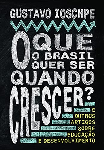 9788539005963: O Que O Brasil Quer Ser Quando Crescer? (Em Portugues do Brasil)