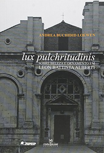 9788539104741: Lux Pulchritudinis - Sobre Beleza E Ornamento Em Leon Battista Alberti (Em Portuguese do Brasil)