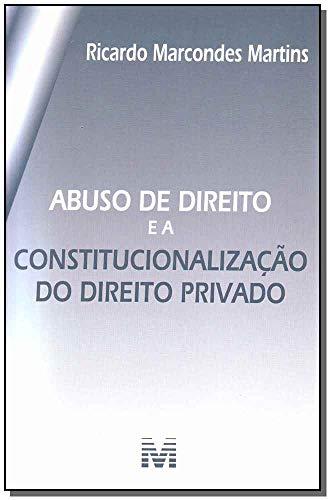 9788539200269: Abuso de Direito E a Constitucionalizacao Do Direito Privado