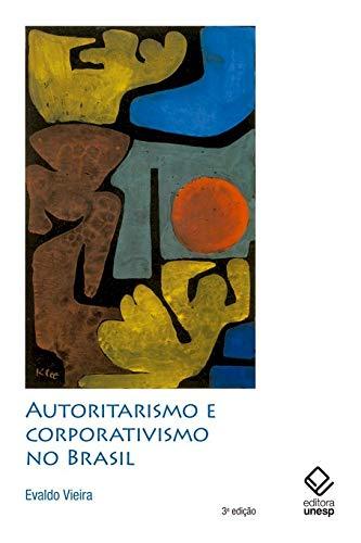 9788539300020: Autoritarismo e corporativismo no Brasil (Portuguese Edition)