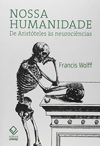 9788539303700: Nossa Humanidade: de Aristoteles As Neurociencias (Em Portugues do Brasil)
