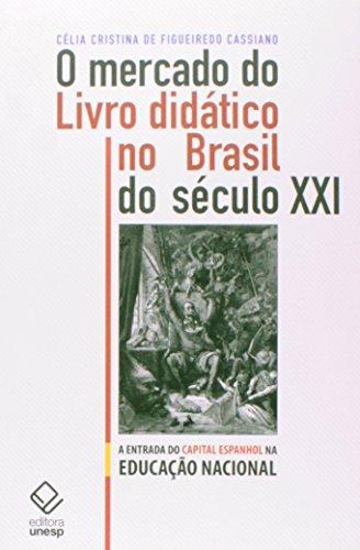 9788539304707: Mercado do Livro Didatico no Brasil do Seulo X X I: A Entrada do Capital Espanhol na Educacao Nacional