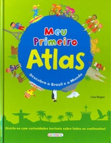 9788539402588: Meu Primeiro Atlas. Descubra O Brasil E O Mundo (Em Portuguese do Brasil)