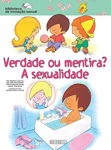 9788539414734: Verdade ou Mentira? A Sexualidade - Coleção Biblioteca de Iniciação Sexual (Em Portuguese do Brasil)