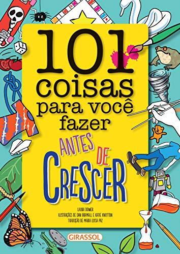 9788539415250: 101 Coisas Para Você Fazer Antes de Crescer (Em Portuguese do Brasil)