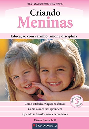 9788539502936: Criando Meninas. Educação com Carinho, Amor e Disciplina (Em Portuguese do Brasil)