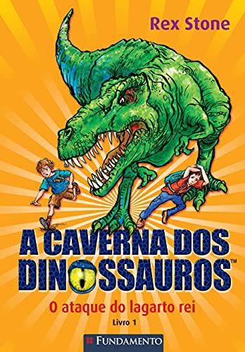 9788539505166: Caverna dos Dinossauros, A: O Ataque do Lagarto Rei - Livro 1